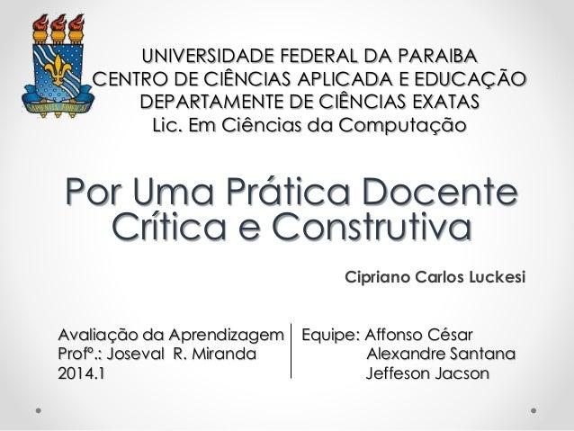 UNIVERSIDADE FEDERAL DA PARAIBA CENTRO DE CIÊNCIAS APLICADA E EDUCAÇÃO DEPARTAMENTE DE CIÊNCIAS EXATAS Lic. Em Ciências da...
