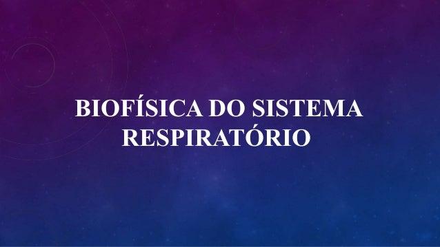 BIOFÍSICA DO SISTEMA RESPIRATÓRIO