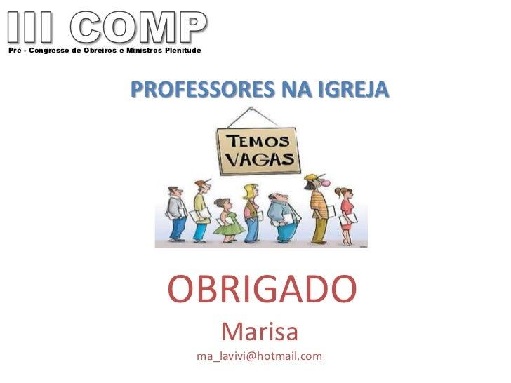 Pré - Congresso de Obreiros e Ministros Plenitude                              PROFESSORES NA IGREJA                      ...