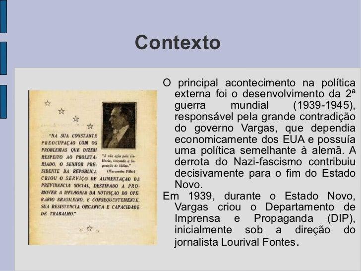 <ul><li>O principal acontecimento na política externa foi o desenvolvimento da 2ª guerra mundial (1939-1945), responsável ...