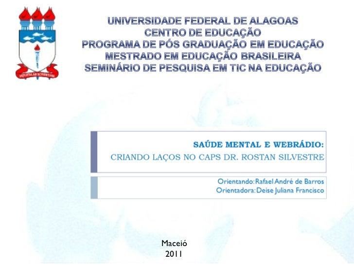 UNIVERSIDADE FEDERAL DE ALAGOAS CENTRO DE EDUCAÇÃO PROGRAMA DE PÓS GRADUAÇÃO EM EDUCAÇÃO MESTRADO EM EDUCAÇÃO BRASILEIRA S...