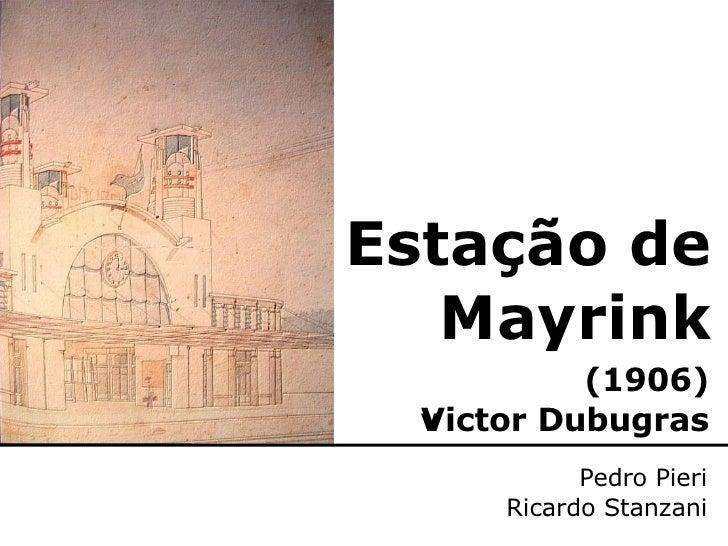 Estação de Mayrink Pedro Pieri Ricardo Stanzani (1906) Victor Dubugras 