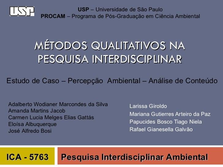 MÉTODOS QUALITATIVOS NA PESQUISA INTERDISCIPLINAR Larissa Giroldo Mariana Gutierres Arteiro da Paz Papucides Bosco Tiago N...