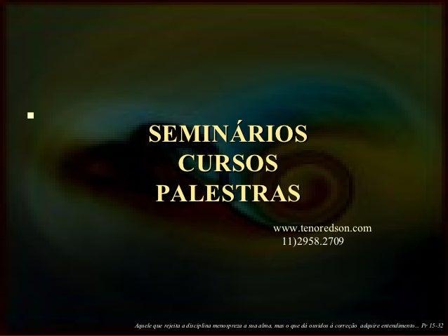          SEMINÁRIOS           CURSOS          PALESTRAS                                                         www.tenor...
