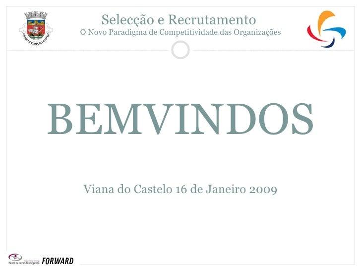 BEMVINDOS Viana do Castelo 16 de Janeiro 2009