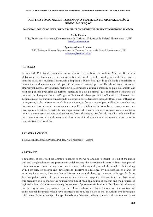 BOOK OF PROCEEDINGS VOL. I – INTERNATIONAL CONFERENCE ON TOURISM & MANAGEMENT STUDIES – ALGARVE 2011 839 POLÍTICA NACIONAL...