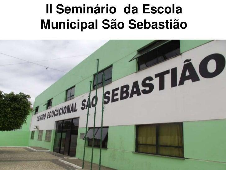 II Seminário da EscolaMunicipal São Sebastião