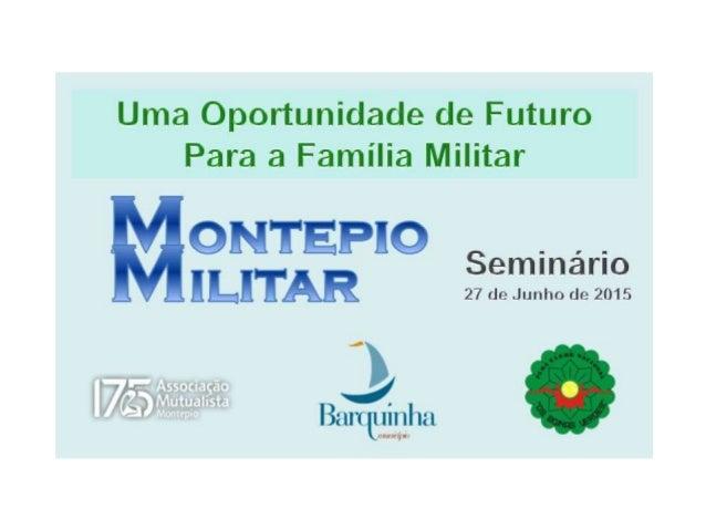 """Decorreu no dia 27 de Junho de 2015, em Vila Nova da Barquinha, o I seminário do Montepio Militar, subordinado ao tema - """"..."""