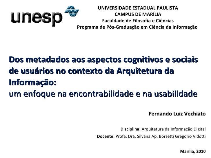 Dos metadados aos aspectos cognitivos e sociais de usuários no contexto da Arquitetura da Informação: um enfoque na encont...