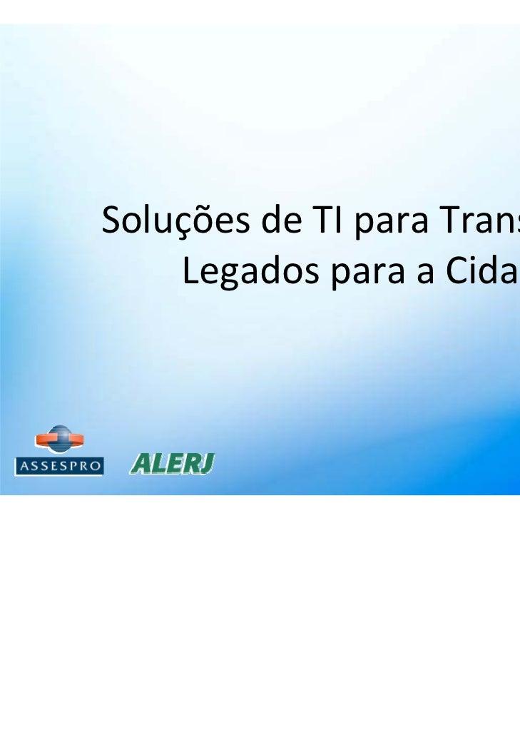 SoluçõesdeTIparaTransportes    LegadosparaaCidade                        IlanGoldman                        Presid...