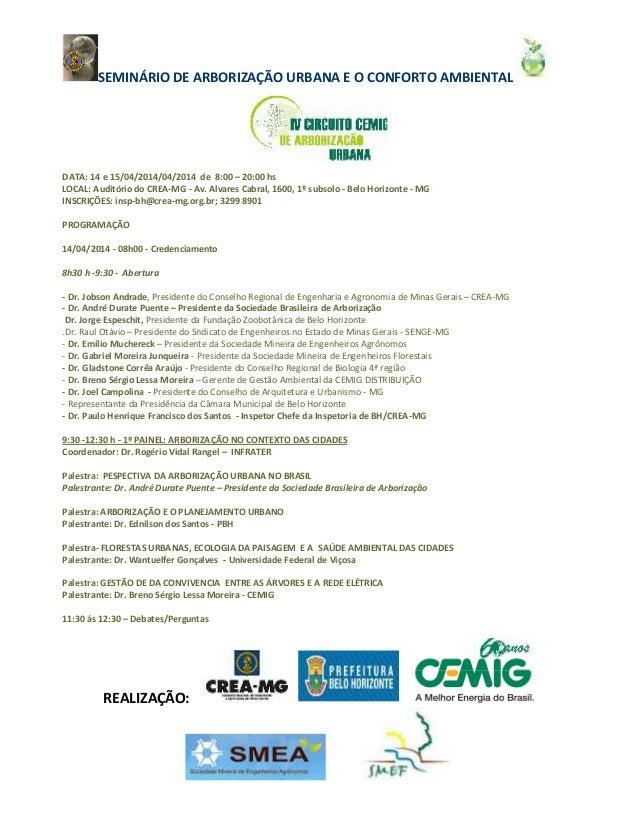 SEMINÁRIO DE ARBORIZAÇÃO URBANA E O CONFORTO AMBIENTAL REALIZAÇÃO: DATA: 14 e 15/04/2014/04/2014 de 8:00 – 20:00 hs LOCAL:...