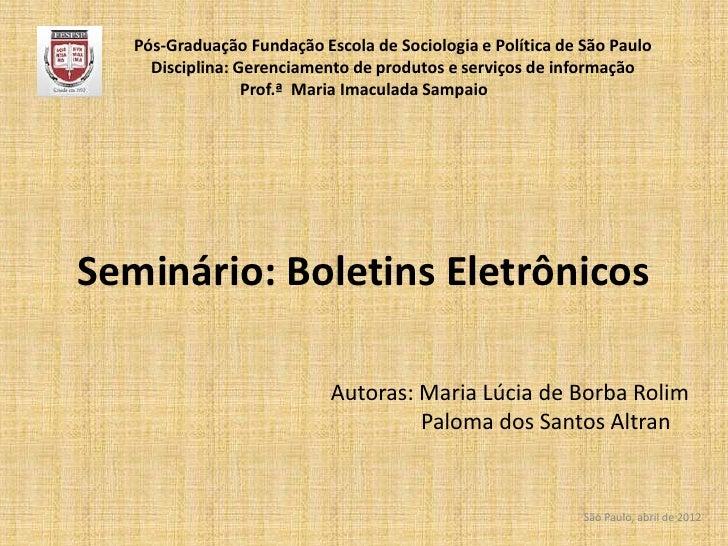 Pós-Graduação Fundação Escola de Sociologia e Política de São Paulo     Disciplina: Gerenciamento de produtos e serviços d...