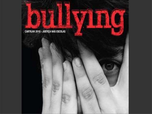 """Bullying é um termo da língua inglesa ( bully = """"  valentão"""") que se refere a todas as formas de  atitudes agressivas, ver..."""