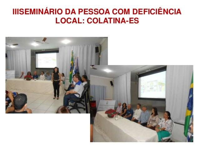 IIISEMINÁRIO DA PESSOA COM DEFICIÊNCIA  LOCAL: COLATINA-ES