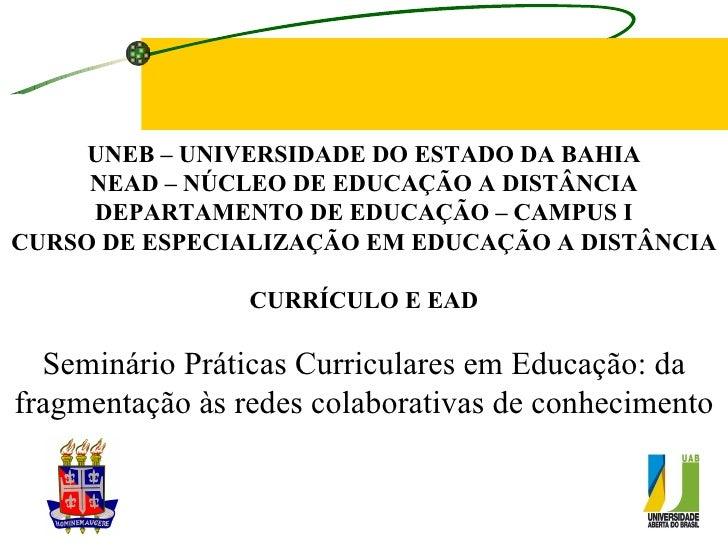 UNEB – UNIVERSIDADE DO ESTADO DA BAHIA NEAD – NÚCLEO DE EDUCAÇÃO A DISTÂNCIA DEPARTAMENTO DE EDUCAÇÃO – CAMPUS I CURSO DE ...