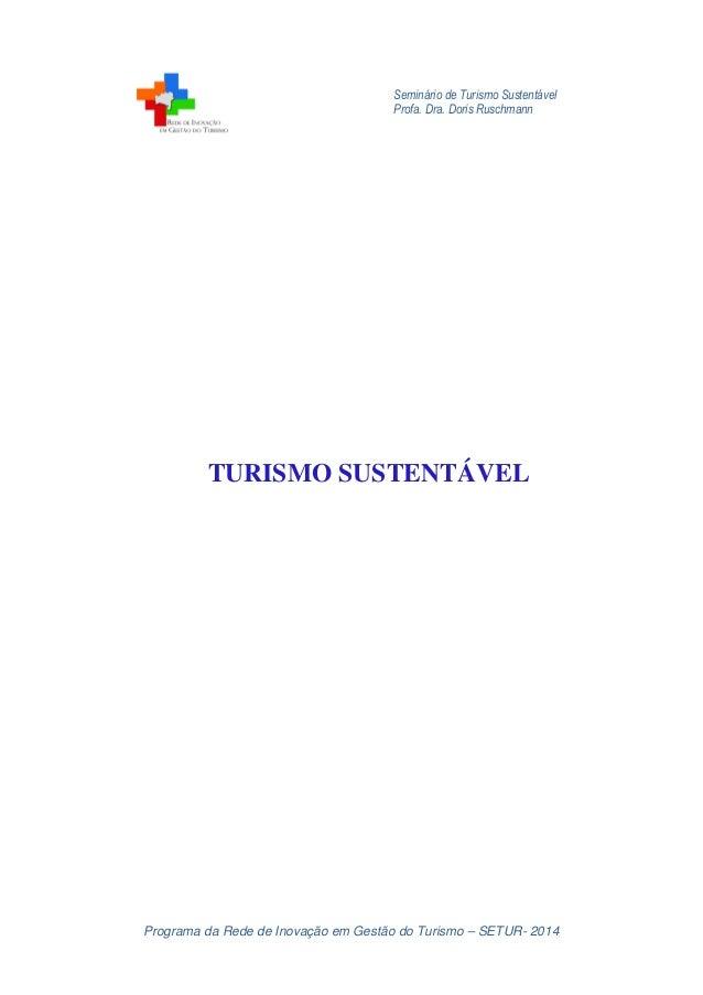 Seminário de Turismo Sustentável Profa. Dra. Doris Ruschmann Programa da Rede de Inovação em Gestão do Turismo – SETUR- 20...