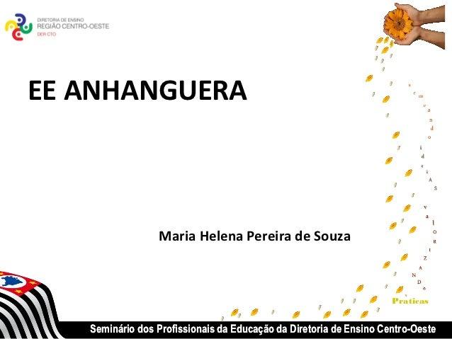 EE ANHANGUERA                 Maria Helena Pereira de Souza                                                               ...