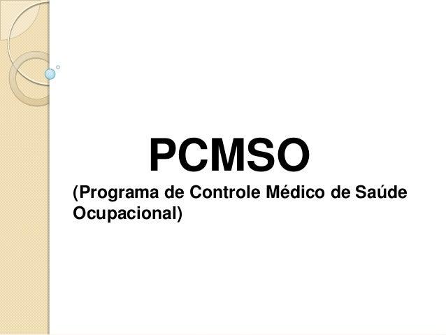 PCMSO(Programa de Controle Médico de SaúdeOcupacional)
