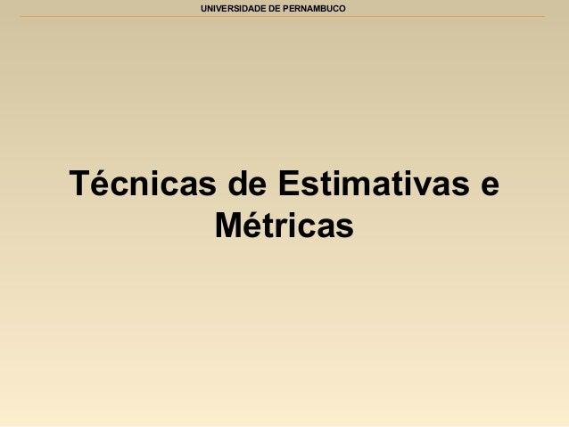 UNIVERSIDADE DE PERNAMBUCOTécnicas de Estimativas eMétricas