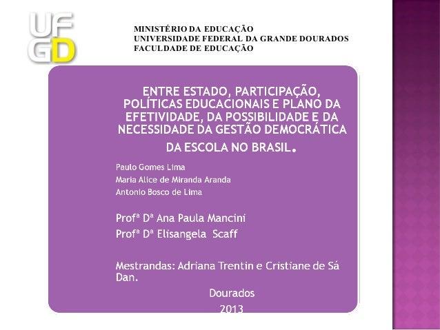 MINISTÉRIO DA EDUCAÇÃO UNIVERSIDADE FEDERAL DA GRANDE DOURADOS FACULDADE DE EDUCAÇÃO
