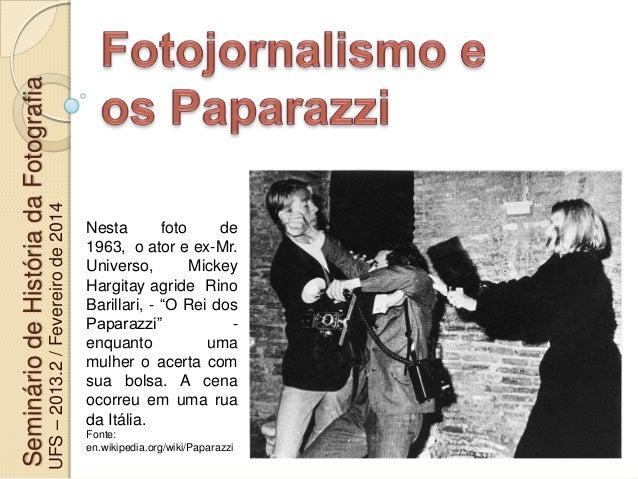 SemináriodeHistóriadaFotografia UFS–2013.2/Fevereirode2014 Nesta foto de 1963, o ator e ex-Mr. Universo, Mickey Hargitay a...