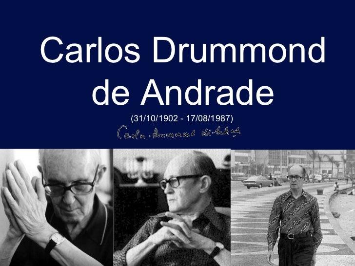 Carlos Drummond   de Andrade    (31/10/1902 - 17/08/1987)