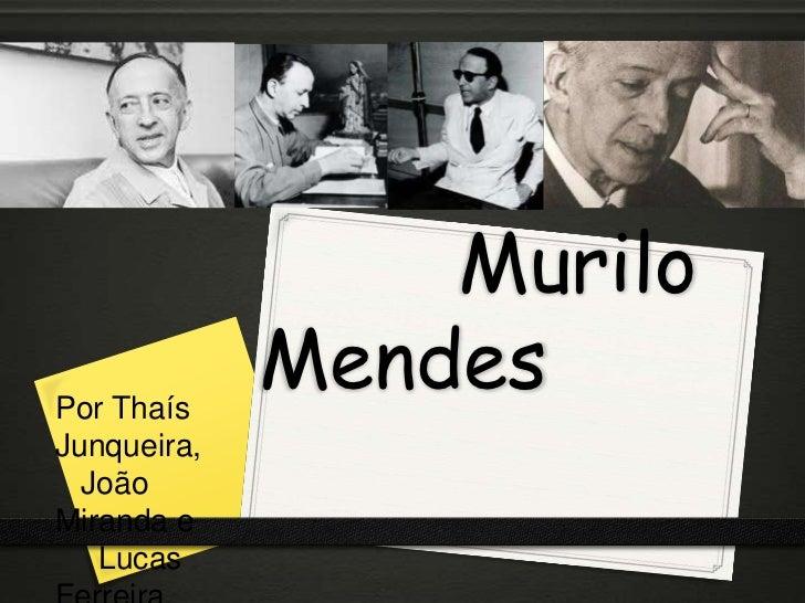 MuriloPor Thaís             MendesJunqueira,  JoãoMiranda e   Lucas