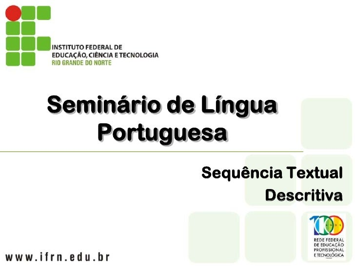 Seminário de Língua   Portuguesa            Sequência Textual                   Descritiva