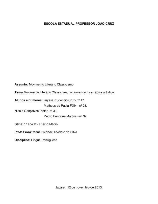 ESCOLA ESTADUAL PROFESSOR JOÃO CRUZ  Assunto: Movimento Literário Classicismo Tema:Movimento Literário Classicismo: o home...