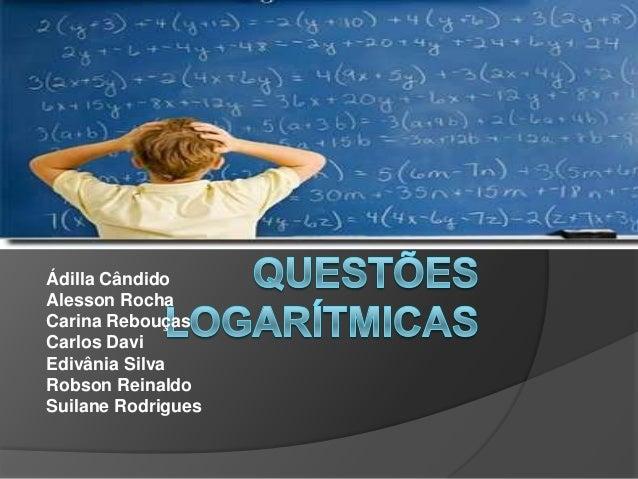 Ádilla Cândido Alesson Rocha Carina Rebouças Carlos Davi Edivânia Silva Robson Reinaldo Suilane Rodrigues