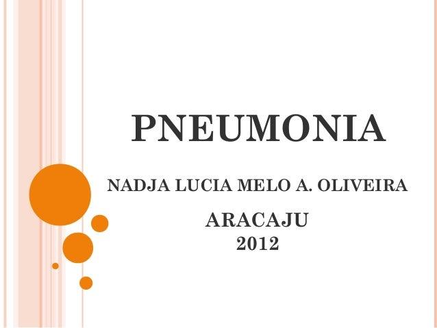 PNEUMONIANADJA LUCIA MELO A. OLIVEIRA         ARACAJU           2012