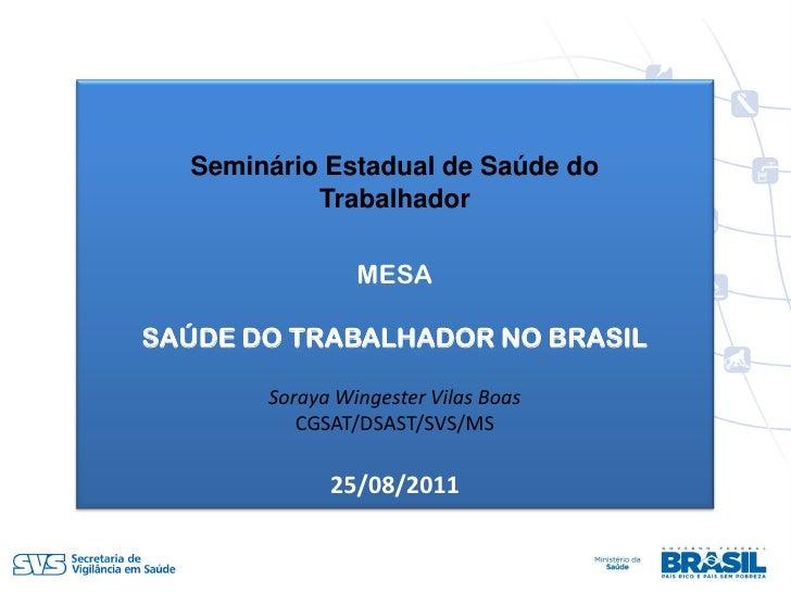 Capacitação    Seminário Estadual de Saúde do             Trabalhadorem Eventos                       MESAÁrea de Produção...