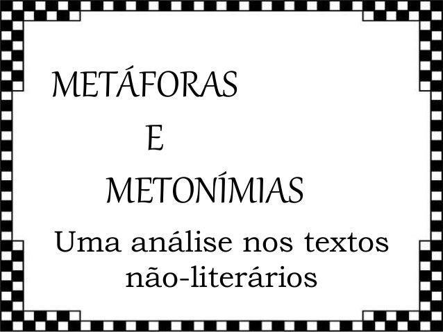 METÁFORAS E METONÍMIAS Uma análise nos textos não-literários