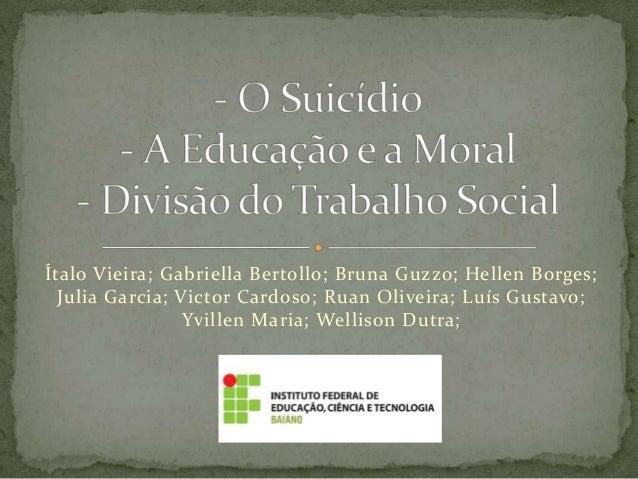 Ítalo Vieira; Gabriella Bertollo; Bruna Guzzo; Hellen Borges; Julia Garcia; Victor Cardoso; Ruan Oliveira; Luís Gustavo; Y...