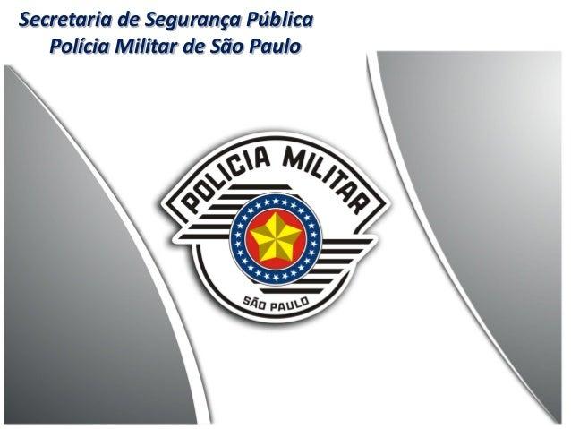 Secretaria de Segurança Pública Polícia Militar de São Paulo