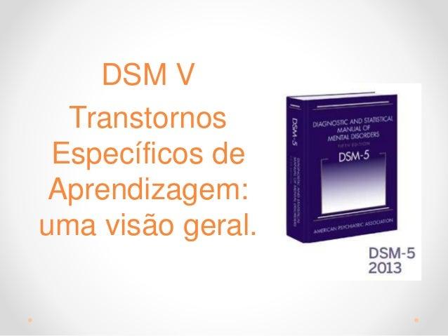 DSM V Transtornos Específicos de Aprendizagem: uma visão geral.