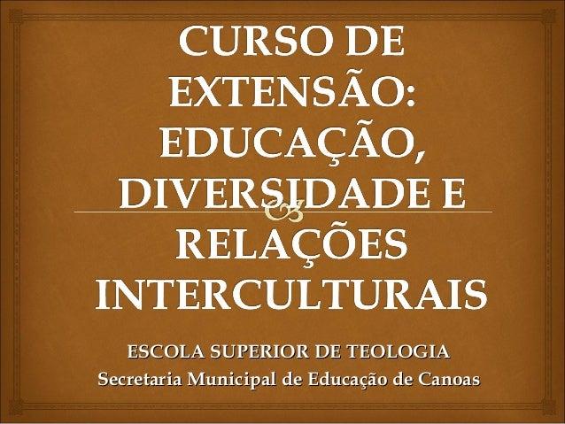 ESCOLA SUPERIOR DE TEOLOGIASecretaria Municipal de Educação de Canoas