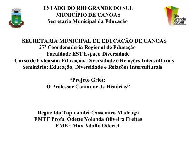ESTADO DO RIO GRANDE DO SUL               MUNICÍPIO DE CANOAS            Secretaria Municipal da Educação  SECRETARIA MUNI...