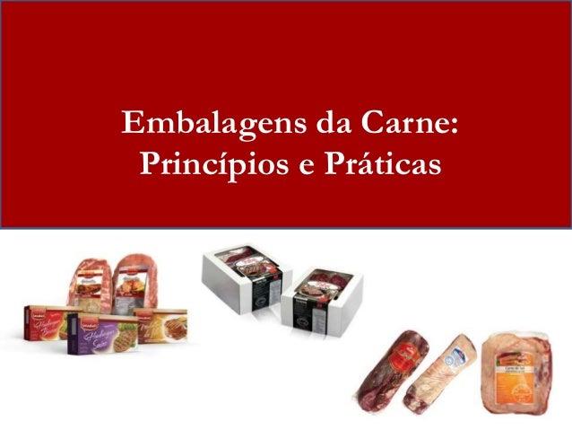 Embalagens da Carne:  Princípios e Práticas