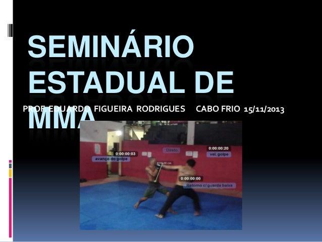 SEMINÁRIOESTADUAL DEMMAPROF. EDUARDO FIGUEIRA RODRIGUES CABO FRIO 15/11/2013