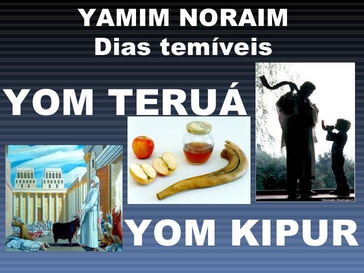YAMIM NORAIM Dias temíveis YOM TERUÁ YOM KIPUR