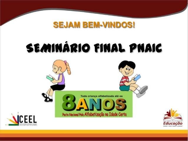 Seminário Final Do Pnaic 2013