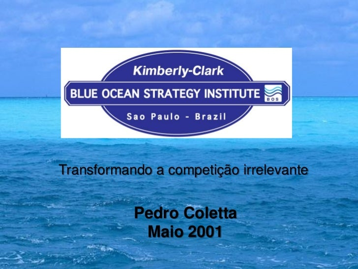 Transformando a competição irrelevante           Pedro Coletta            Maio 2001