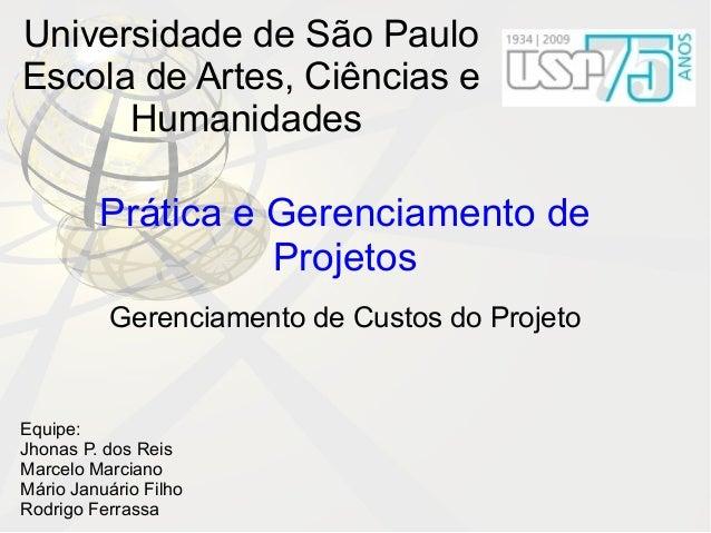 Universidade de São PauloEscola de Artes, Ciências e      Humanidades         Prática e Gerenciamento de                  ...