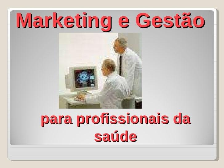 Marketing e Gestão para profissionais da saúde