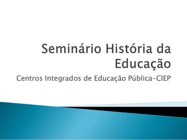 Centros Integrados de Educação Pública-CIEP