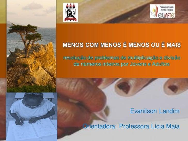 Evanilson LandimOrientadora: Professora Lícia Maia