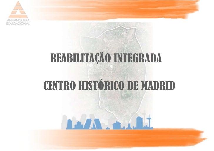 Reabilita o integrada do centro hist rico de madrid - Centro historico de madrid ...