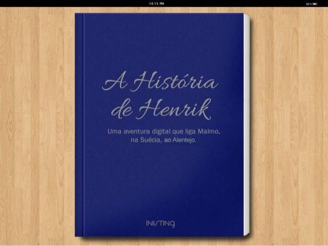 A História de Henrik Narrada por Francesco Berrettini Inesting 27.Março.2014 NERE, Évora