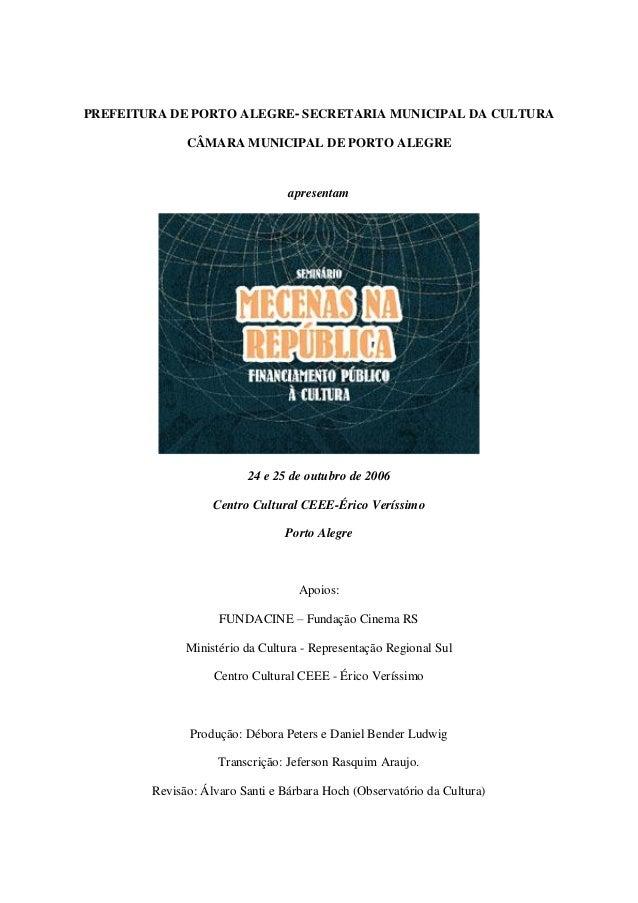 PREFEITURA DE PORTO ALEGRE- SECRETARIA MUNICIPAL DA CULTURA CÂMARA MUNICIPAL DE PORTO ALEGRE apresentam 24 e 25 de outubro...